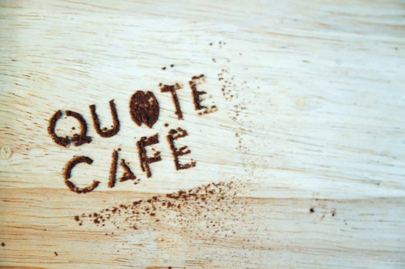 """Quote Cafe"""