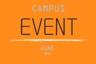 CAMPUS EVENT JUNE 2016